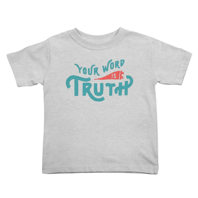 Your Word is Truth (blue) Kids Toddler T-Shirt by Reformed Christian Goods & Clothing