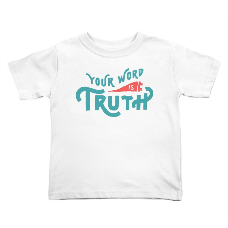 Your Word is Truth (blue) Kids Toddler T-Shirt by A Worthy Manner Goods & Clothing