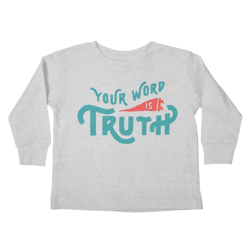Your Word is Truth (blue) Kids Toddler Longsleeve T-Shirt by Reformed Christian Goods & Clothing