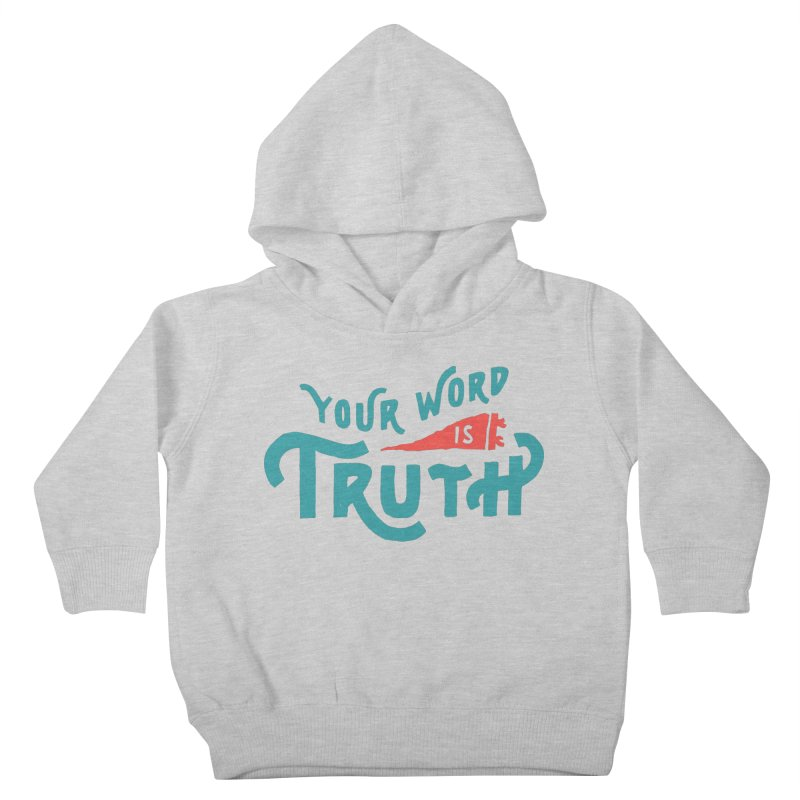 Your Word is Truth (blue) Kids Toddler Pullover Hoody by A Worthy Manner Goods & Clothing