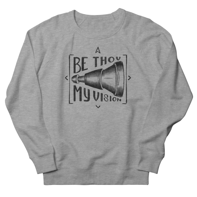 Be Thou My Vision (black) Men's French Terry Sweatshirt by Reformed Christian Goods & Clothing