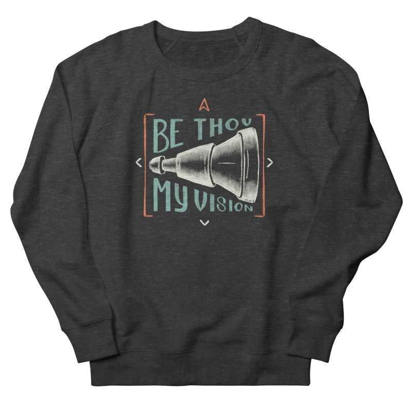 Be Thou My Vision Women's Sweatshirt by A Worthy Manner Goods & Clothing