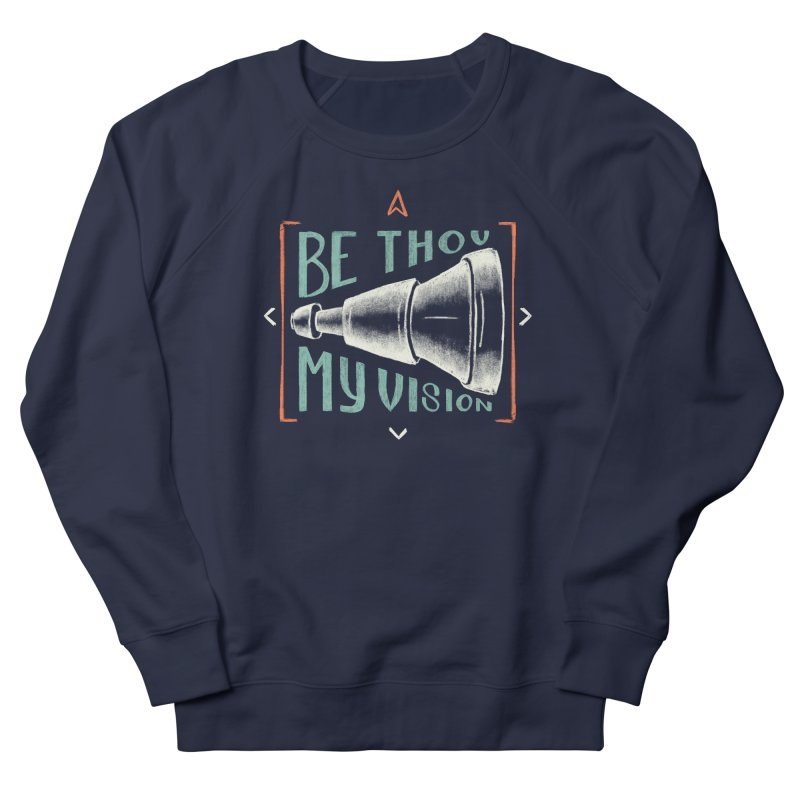 Be Thou My Vision Women's French Terry Sweatshirt by A Worthy Manner Goods & Clothing