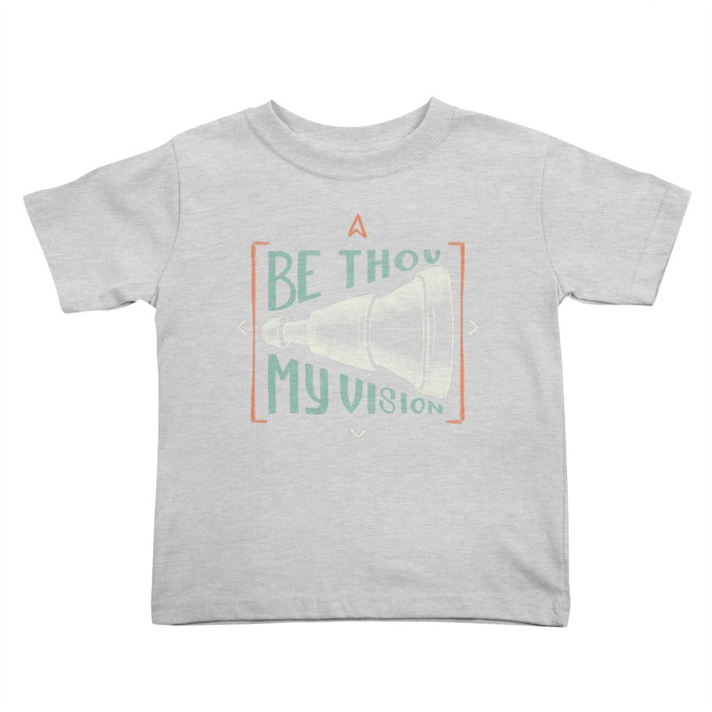 Be Thou My Vision Kids Toddler T-Shirt by A Worthy Manner Goods & Clothing