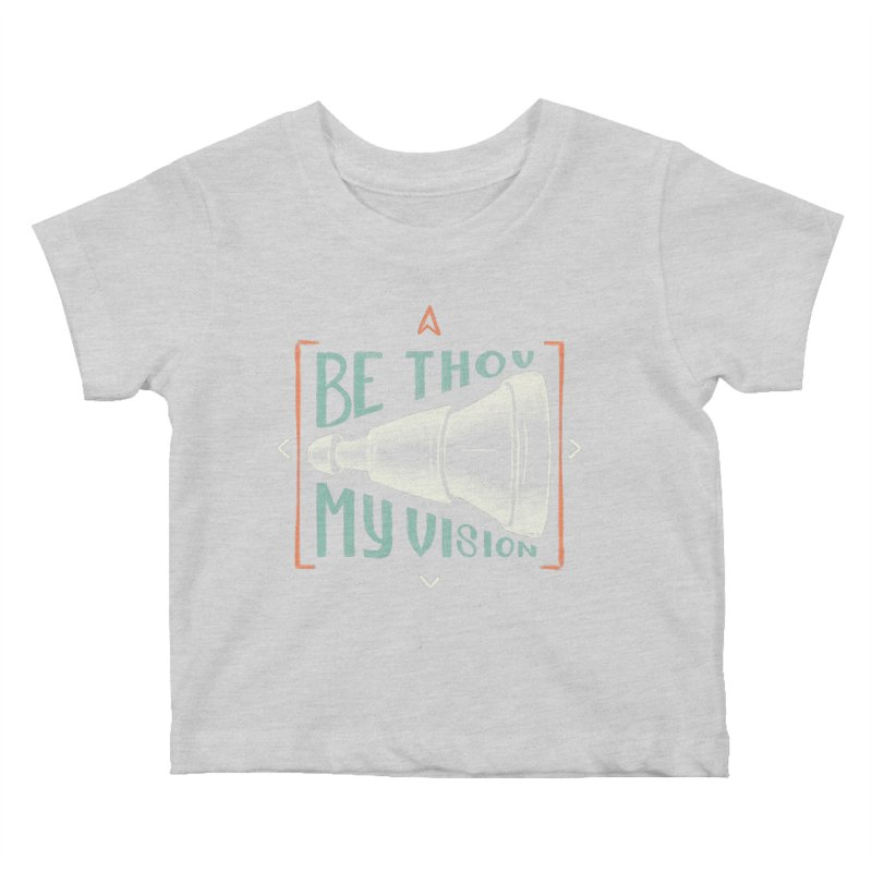 Be Thou My Vision Kids Baby T-Shirt by A Worthy Manner Goods & Clothing