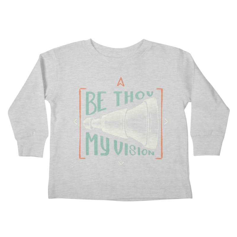 Be Thou My Vision Kids Toddler Longsleeve T-Shirt by A Worthy Manner Goods & Clothing