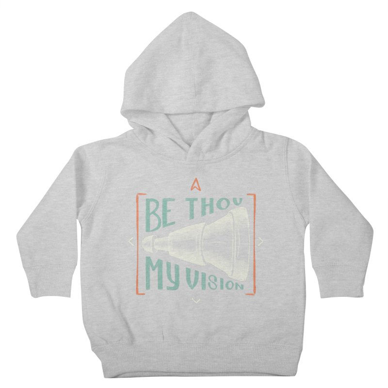 Be Thou My Vision Kids Toddler Pullover Hoody by A Worthy Manner Goods & Clothing