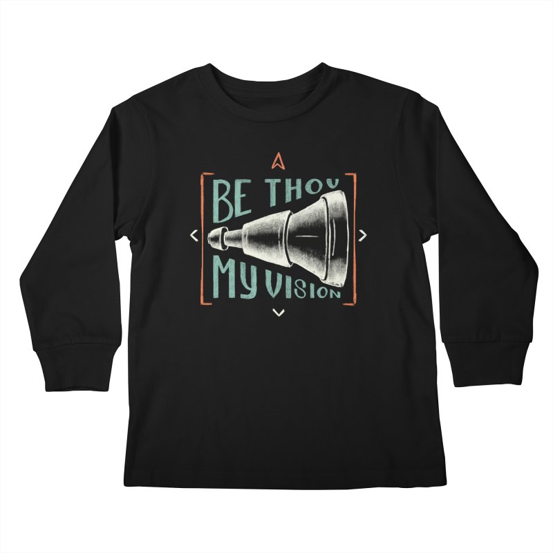 Be Thou My Vision Kids Longsleeve T-Shirt by A Worthy Manner Goods & Clothing