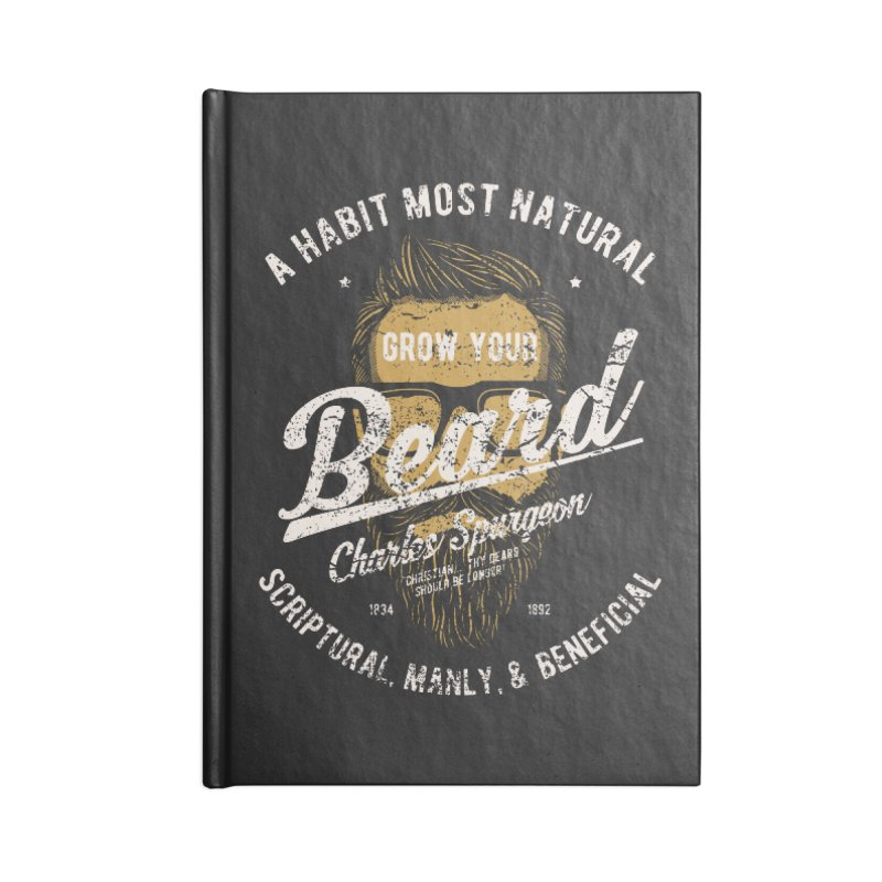Grow Your Beard! | Charles Spurgeon | Gold & White Accessories Lined Journal Notebook by A Worthy Manner Goods & Clothing