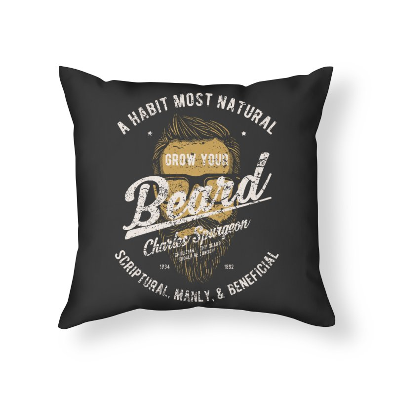 Grow Your Beard! | Charles Spurgeon | Gold & White Home Throw Pillow by Reformed Christian Goods & Clothing