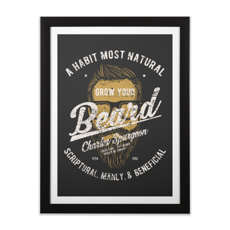 Grow Your Beard! | Charles Spurgeon | Gold & White Home Framed Fine Art Print by Reformed Christian Goods & Clothing