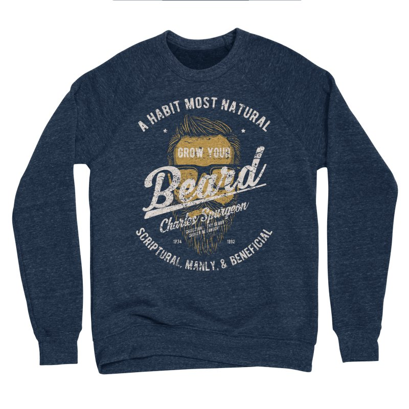 Grow Your Beard! | Charles Spurgeon | Gold & White Men's Sponge Fleece Sweatshirt by Reformed Christian Goods & Clothing