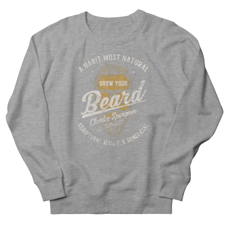Grow Your Beard! | Charles Spurgeon | Gold & White Men's French Terry Sweatshirt by Reformed Christian Goods & Clothing