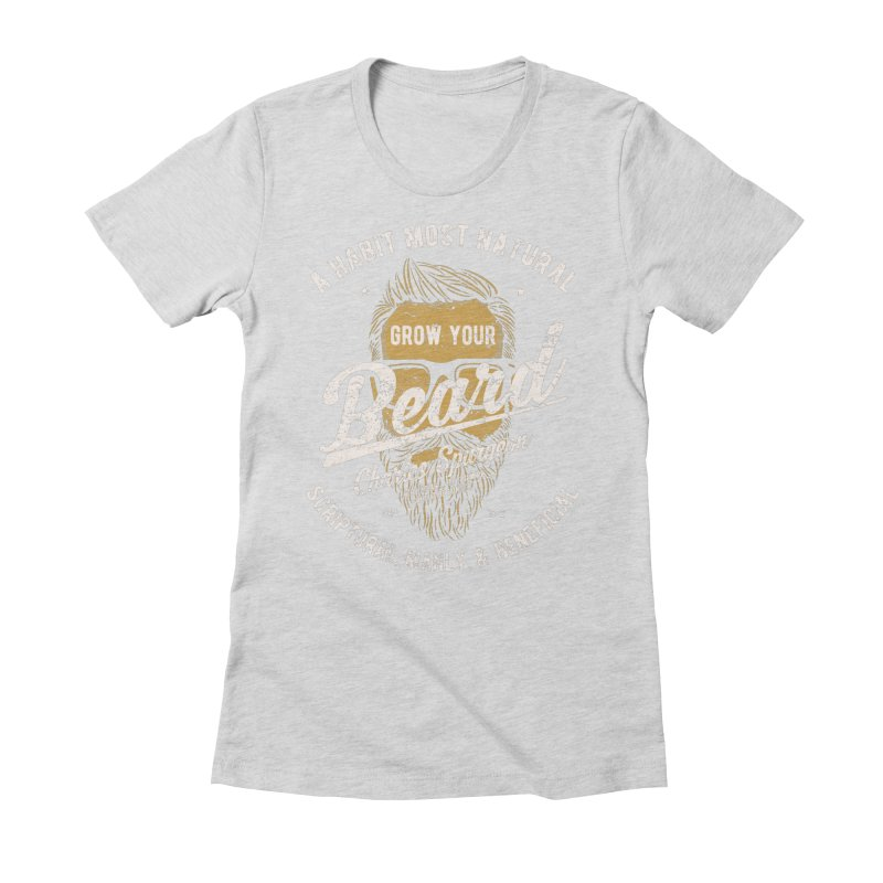 Grow Your Beard! | Charles Spurgeon | Gold & White Women's Fitted T-Shirt by A Worthy Manner Goods & Clothing