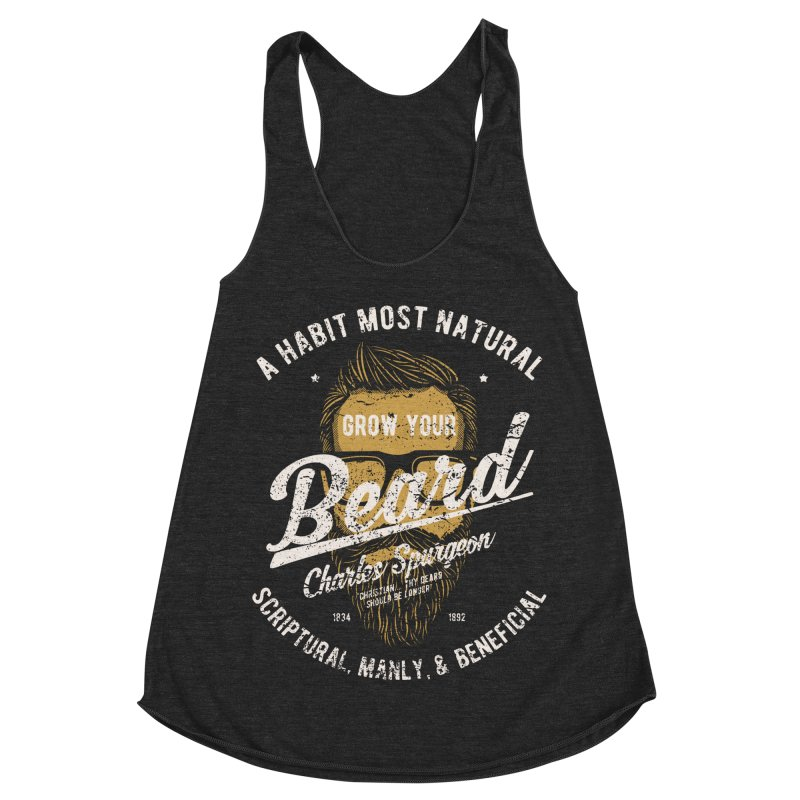 Grow Your Beard! | Charles Spurgeon | Gold & White Women's Racerback Triblend Tank by A Worthy Manner Goods & Clothing