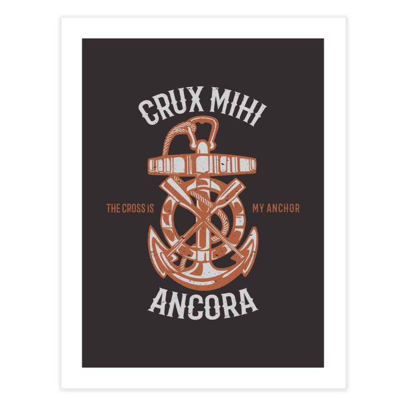 Crux Mihi Ancora | The Cross Is My Anchor | White & Red Home Fine Art Print by A Worthy Manner Goods & Clothing
