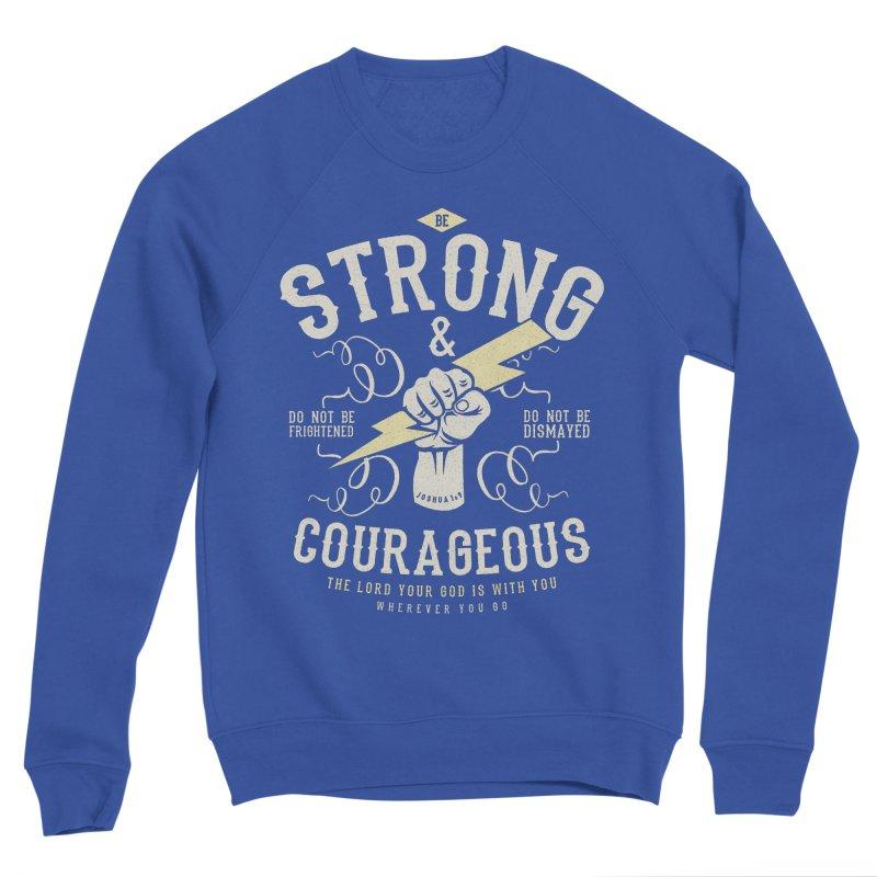 Be Strong and Courageous | Joshua 1:9 Women's Sponge Fleece Sweatshirt by Reformed Christian Goods & Clothing