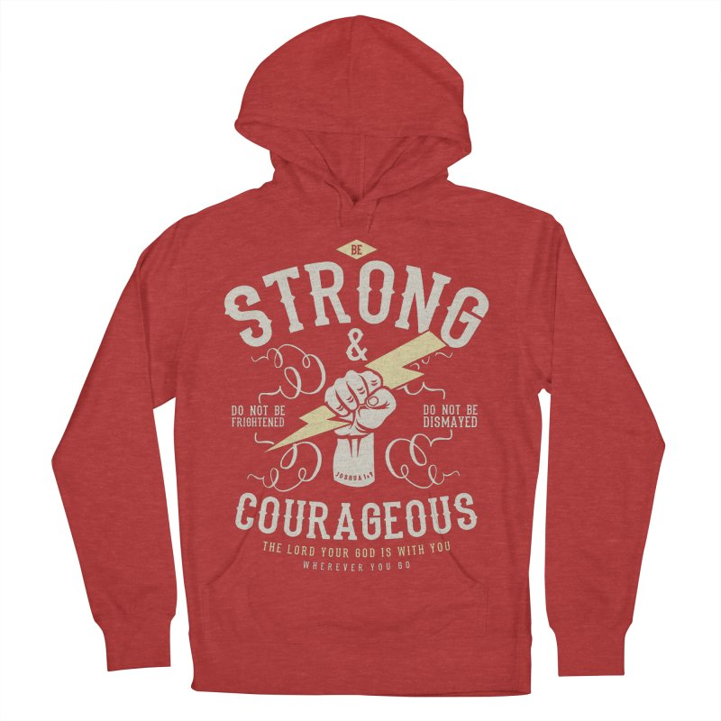 Be Strong and Courageous | Joshua 1:9 Men's French Terry Pullover Hoody by Reformed Christian Goods & Clothing