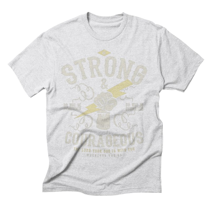 Be Strong and Courageous | Joshua 1:9 Men's Triblend T-Shirt by Reformed Christian Goods & Clothing