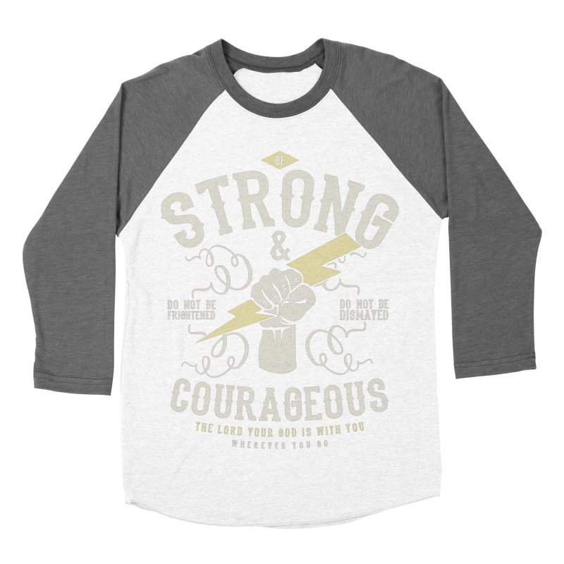 Be Strong and Courageous | Joshua 1:9 Women's Baseball Triblend Longsleeve T-Shirt by Reformed Christian Goods & Clothing