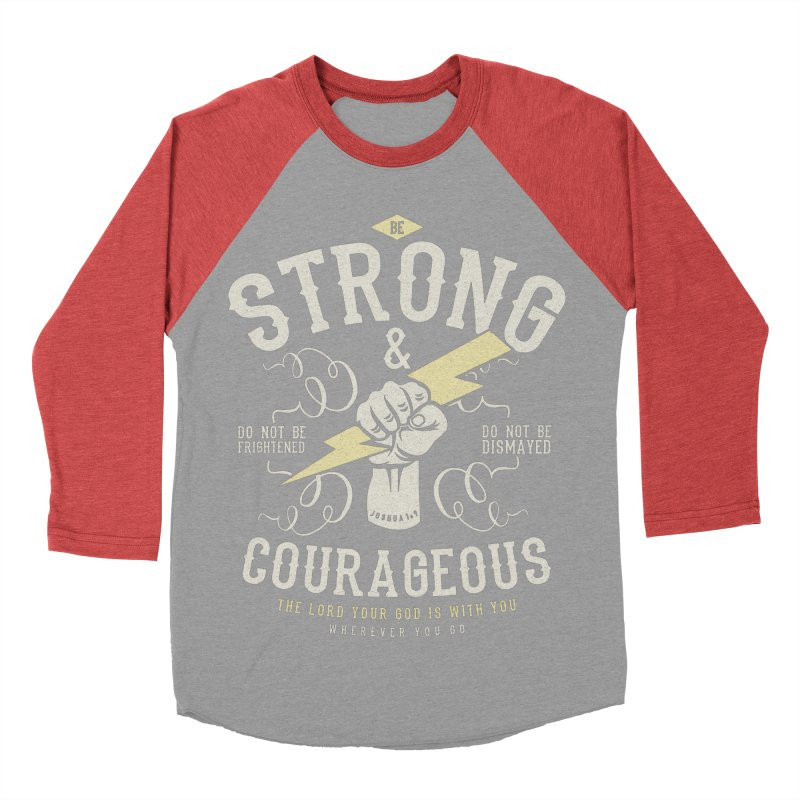 Be Strong and Courageous   Joshua 1:9 Women's Baseball Triblend Longsleeve T-Shirt by Reformed Christian Goods & Clothing