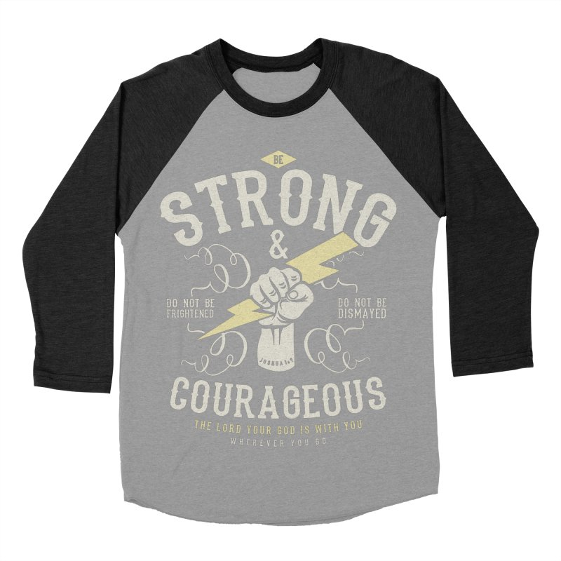 Be Strong and Courageous | Joshua 1:9 Women's Baseball Triblend Longsleeve T-Shirt by A Worthy Manner Goods & Clothing