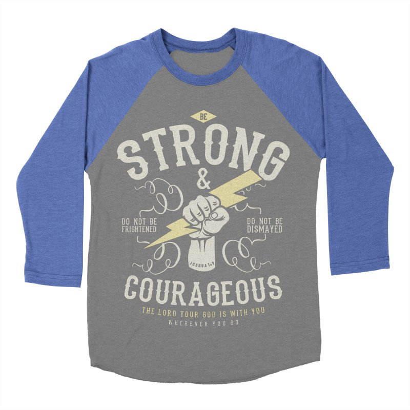 Be Strong and Courageous | Joshua 1:9 Men's Baseball Triblend Longsleeve T-Shirt by Reformed Christian Goods & Clothing