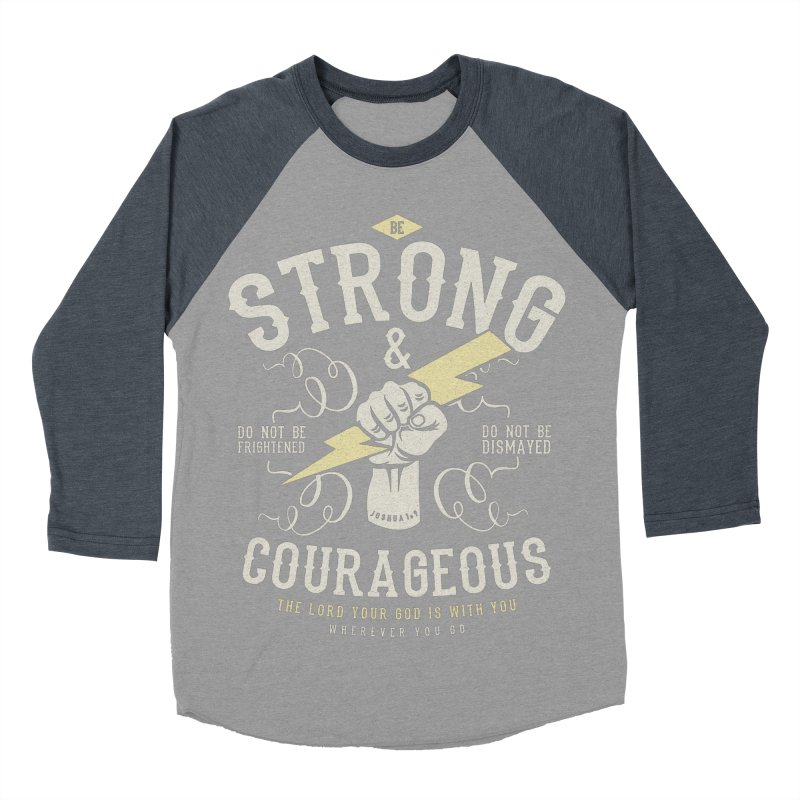 Be Strong and Courageous | Joshua 1:9 Men's Baseball Triblend Longsleeve T-Shirt by A Worthy Manner Goods & Clothing