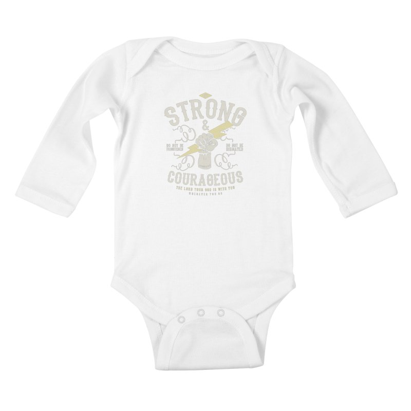Be Strong and Courageous | Joshua 1:9 Kids Baby Longsleeve Bodysuit by A Worthy Manner Goods & Clothing