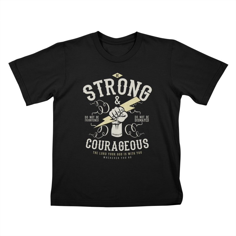 Be Strong and Courageous | Joshua 1:9 Kids T-Shirt by Reformed Christian Goods & Clothing