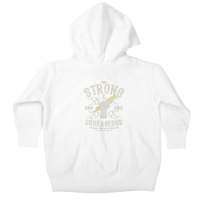 Be Strong and Courageous | Joshua 1:9 Kids Baby Zip-Up Hoody by Reformed Christian Goods & Clothing
