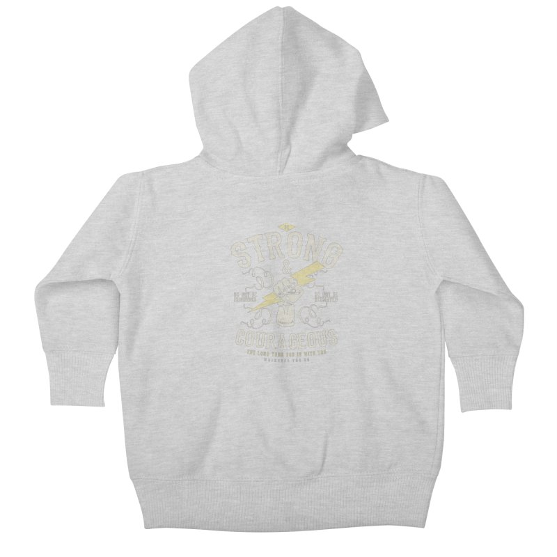 Be Strong and Courageous | Joshua 1:9 Kids Baby Zip-Up Hoody by A Worthy Manner Goods & Clothing