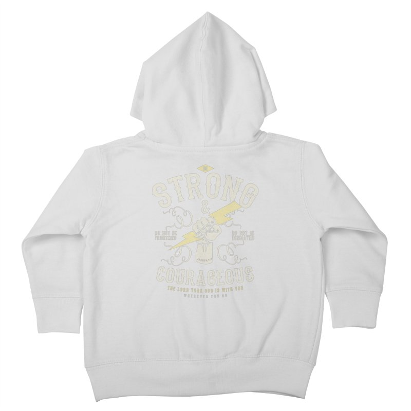 Be Strong and Courageous | Joshua 1:9 Kids Toddler Zip-Up Hoody by A Worthy Manner Goods & Clothing