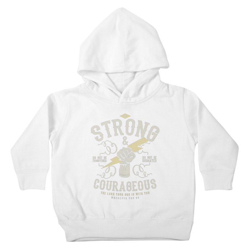 Be Strong and Courageous   Joshua 1:9 Kids Toddler Pullover Hoody by A Worthy Manner Goods & Clothing