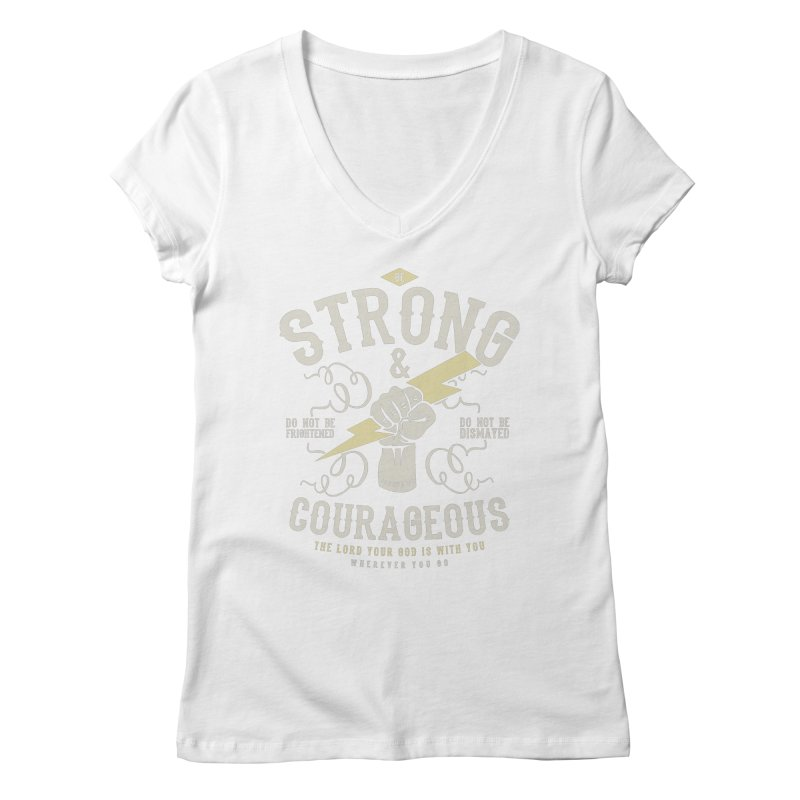 Be Strong and Courageous | Joshua 1:9 Women's Regular V-Neck by Reformed Christian Goods & Clothing
