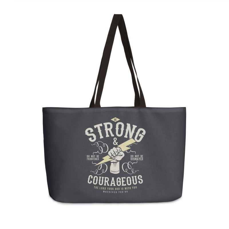 Be Strong and Courageous | Joshua 1:9 Accessories Weekender Bag Bag by Reformed Christian Goods & Clothing