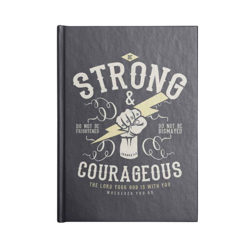 Be Strong and Courageous | Joshua 1:9 Accessories Lined Journal Notebook by Reformed Christian Goods & Clothing