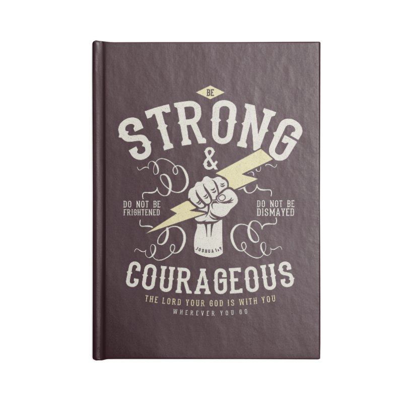 Be Strong and Courageous | Joshua 1:9 Accessories Notebook by Reformed Christian Goods & Clothing