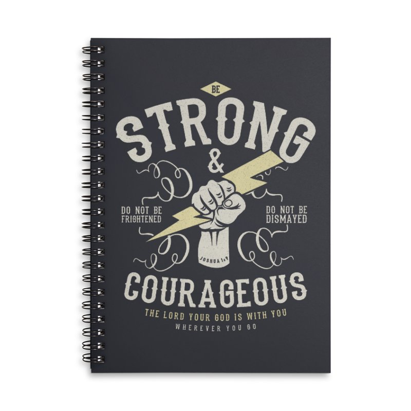 Be Strong and Courageous | Joshua 1:9 Accessories Lined Spiral Notebook by Reformed Christian Goods & Clothing