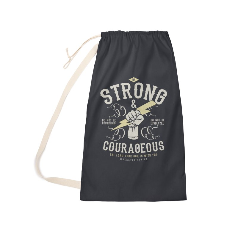 Be Strong and Courageous | Joshua 1:9 Accessories Laundry Bag Bag by Reformed Christian Goods & Clothing