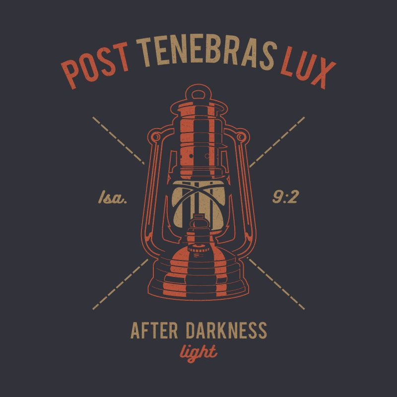 Post Tenebras Lux by A Worthy Manner Goods & Clothing