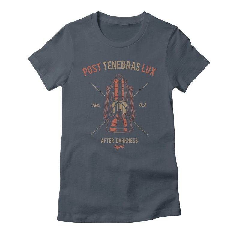 Post Tenebras Lux Women's T-Shirt by A Worthy Manner Goods & Clothing