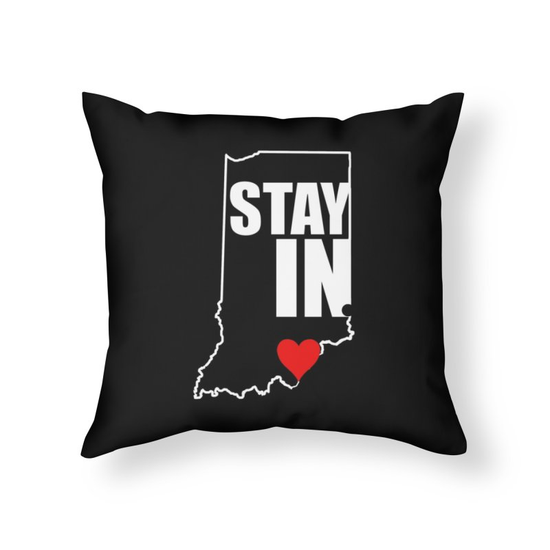 Stay IN Indiana Home Throw Pillow by JD's Artist Shop