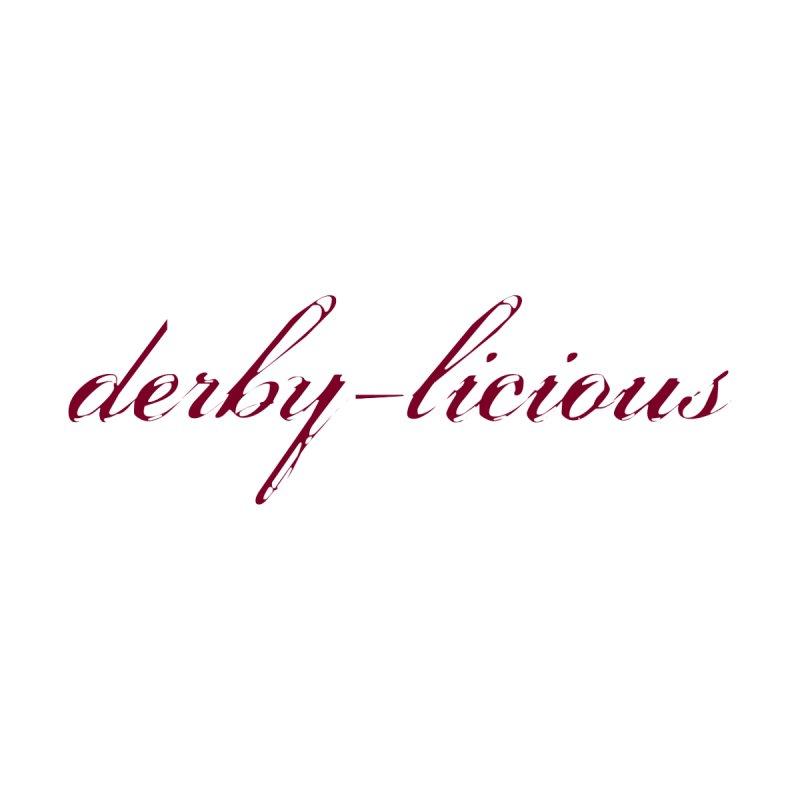 derby-licious Women's T-Shirt by JD's Artist Shop