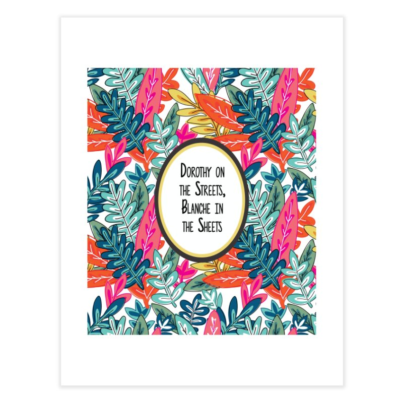 Dorothy In The Sheets, Blanche In The Sheets Home Fine Art Print by JD's Artist Shop