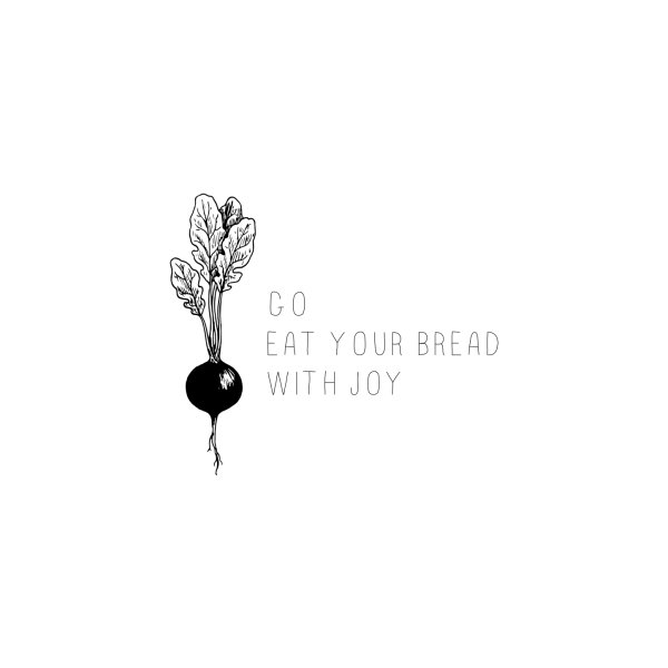 image for Go Eat Your Bread With Joy - 2 - Black