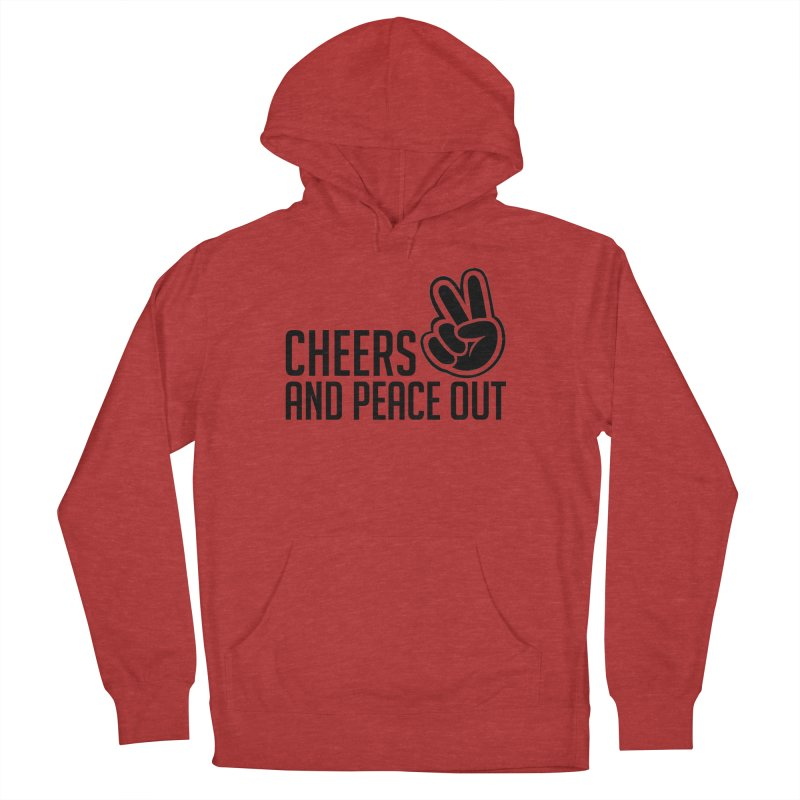 Cheers and Peace Out (Black Edition) in Women's French Terry Pullover Hoody Heather Red by Renaldo Gouws