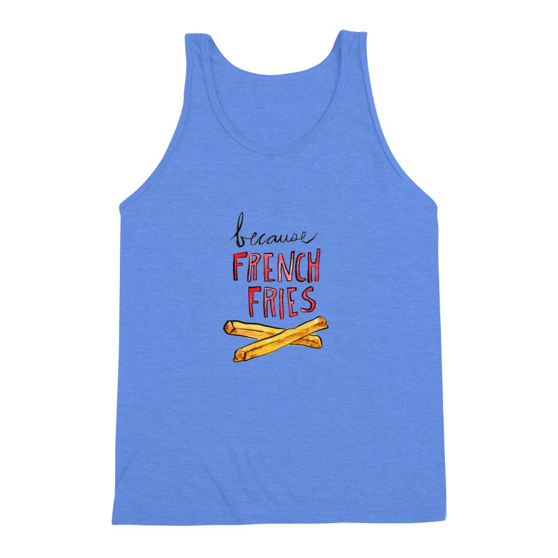 Because French Fries Men's Triblend Tank by Renee Leigh Stephenson Artist Shop
