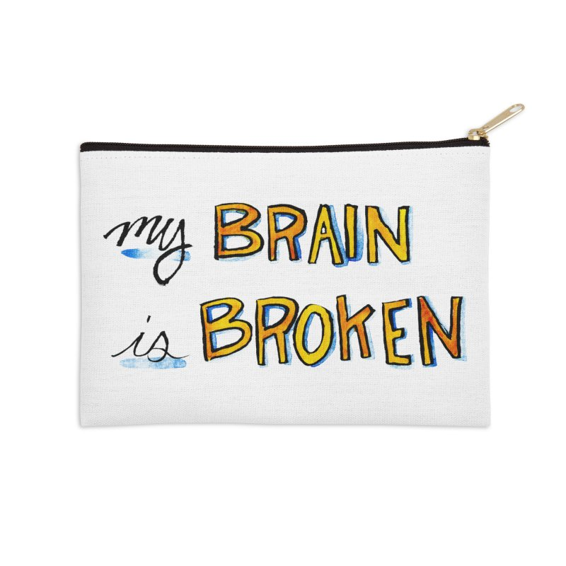 My Brain is Broken Accessories Zip Pouch by Renee Leigh Stephenson Artist Shop