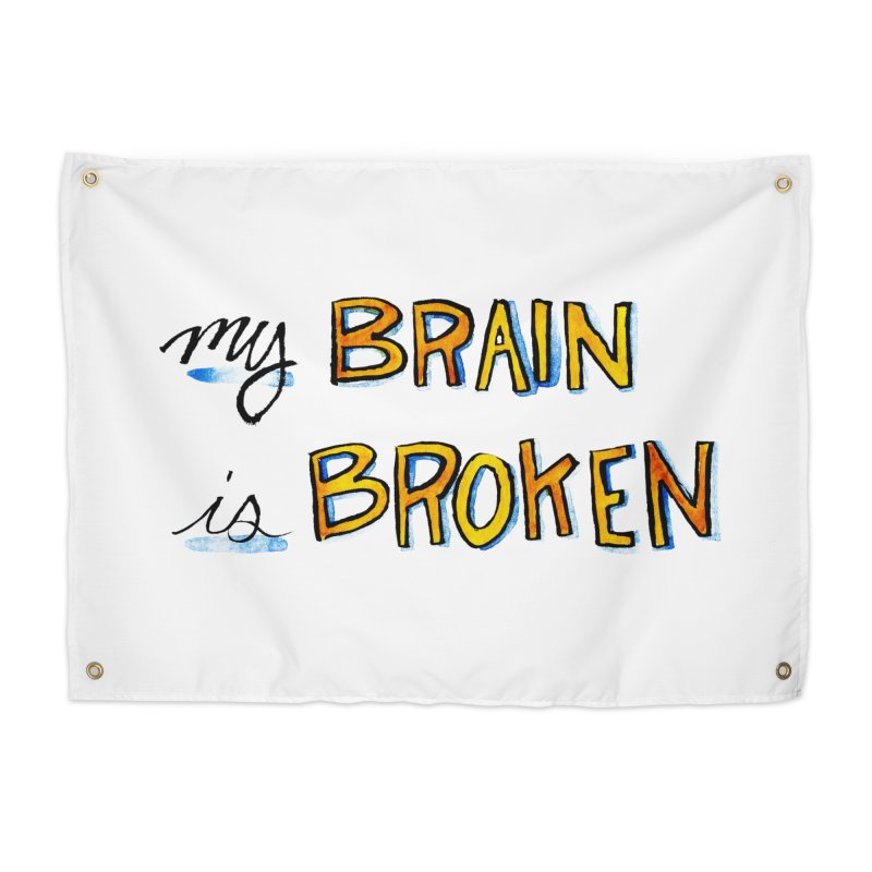 My Brain is Broken Home Tapestry by Renee Leigh Stephenson Artist Shop